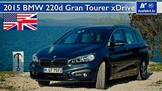 Bmw 220d Xdrive Gran Tourer - 2015 bmw 220d gran tourer xdrive test test drive and in