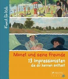 die du kennen solltest florian heine monet und seine freunde 13 impressionisten