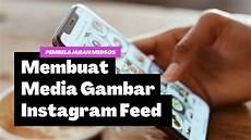 Tutorial Membuat Media Gambar Untuk Instagram Feed
