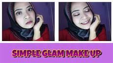 Simple Glam Make Up Tutorial Ala Elah Khodijah