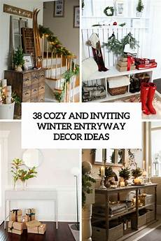 Home Decor Ideas For Winter by 38 Cozy And Inviting Winter Entryway D 233 Cor Ideas Digsdigs
