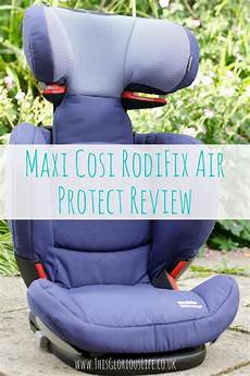 maxi cosi rodifix airprotect maxi cosi rodifix airprotect car seat review this