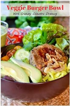 easy veggie burger bowl with cilantro dressing the foodie affair