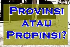 provinsi atau propinsi yang benar adalah kata baku