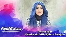 Hijablicious Tutorial Pashmina Ala Ootd Hijabers