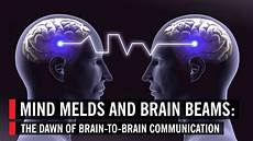 mind melds and brain beams the of brain to brain