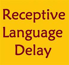 receptive language delay speech and language kids