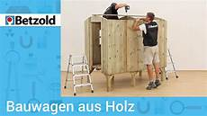 bauwagen selber bauen bauwagen aus holz ideal f 252 r kinder betzold