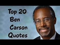 top 20 ben carson quotes author of gifted