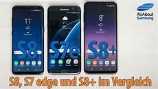 Vergleich S8 Und S8 Plus - samsung galaxy s8 vs galaxy s8 vs galaxy s7 edge im