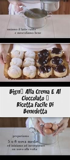 crema al cioccolato benedetta bign 200 alla crema e al cioccolato ricetta facile di benedetta in 2020 food food and drink
