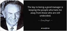 the key to being a casey stengel quote the key to being a good manager is