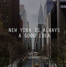 New York Malvorlagen Quotes New York Is Always A Idea Nyc Quotes Quotes
