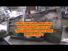 how to fix cars 2000 ford explorer transmission control ford explorer mercury mountaineer 5r55s 5r55w transmission servo bore repair part 1 youtube