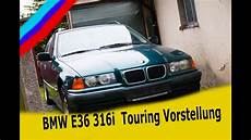 Bmw E36 316i Touring Vorstellung