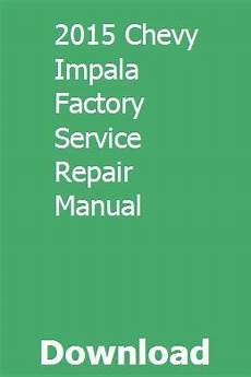 online car repair manuals free 1995 chevrolet impala user handbook 2015 chevy impala factory service repair manual chevy impala repair manuals impala