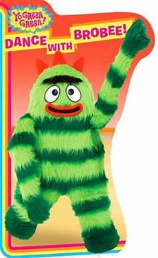 brobee yo gabba gabba with brobee yo gabba gabba series by