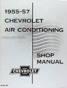 service manual automobile air conditioning service 1994 chevrolet camaro security system 1955 1956 1957 chevy air conditioning repair manual chevrolet ac shop service ebay