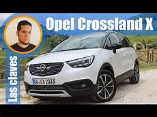 Las Claves Opel Crossland X Review En Espa 241 Ol
