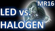 Im Test 4watt Led Vs 20w Halogen Spot Mr16 Gu5 3 12 Volt