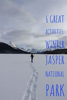 activity worksheets 20294 6 outdoor activities to do in jasper in winter winter travel winter hiking canada travel