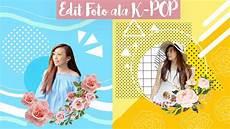 Tutorial Cara Buat Instagram Feed Keren Edit Ala Kpop