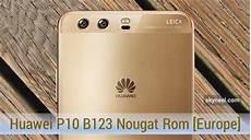 download huawei p10 b123 nougat firmware europe beta