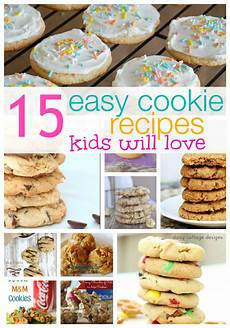 15 easy cookie recipes kids love the house