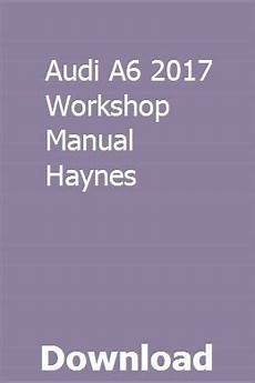 online car repair manuals free 2008 audi a5 electronic throttle control audi a6 2017 workshop manual haynes repair manuals audi a4 audi a6