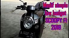 Scoopy 2018 Modif Simple by Modif Scoopy Fi 2018 Dengan Low Budget Scoopy