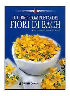 libro fiori di bach il libro completo dei fiori di bach peruzzi