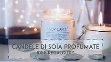 candele profumate on line idea regalo diy candela profumata in soia naturale con