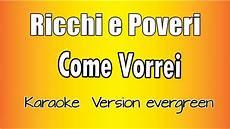 testo come vorrei karaoke italiano ricchi e poveri come vorrei