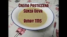 crema pasticcera senza latte crema pasticcera senza uova per allergici al latte bimby tm5 youtube