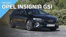Opel Insignia Sport Tourer Opel Insignia Sports Tourer Gsi 2019 Prueba Review En