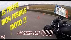 2 Je Passe Mon Permis Moto Parcours Lent