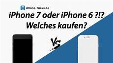 iphone 7 vs iphone 6 welches soll ich kaufen unser