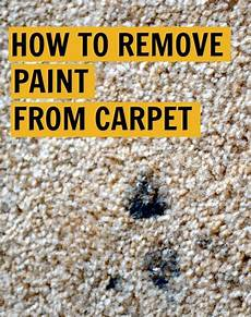 how to remove paint from carpet remove paint from carpet