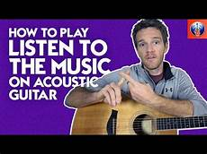 how to play song on guitar how to play listen to the on acoustic guitar doobie brothers song lesson