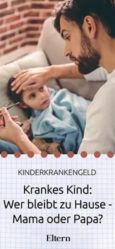 kind und mutter krank darf vater zuhause krankes wer bleibt zuhause oder papa