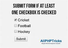 checkbox form submit submit form if at least one checkbox is checked all php tricks