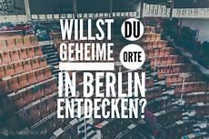 Lost Places In Berlin Verlassene Orte Geheime Pl 228 Tze Und