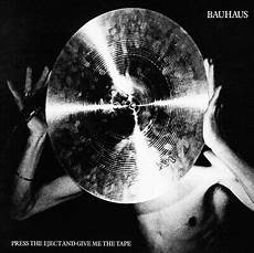bauhaus press the eject and give me the tape vinyl 12