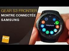 montre connect 233 e gear s3 frontier de samsung