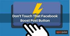 don t touch that facebook boost post button agorapulse