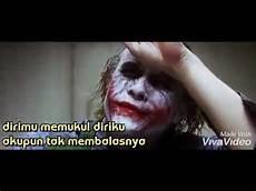 Story Wa Joker Orang Jahat Berawal Dari Orang Baik Yang