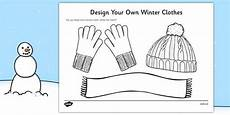 winter worksheets twinkl 20097 design your own winter clothes a fantastic resource encouraging your children to design their
