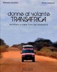 donne al volante donne al volante transafrica libro di mariella carimini