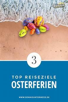 Wohin Zu Ostern Die 3 Besten Reiseziele F 252 R Die