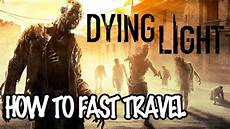 Dying Light Fast Travel